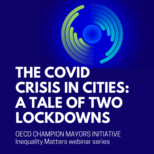 Webinar - The COVID crisis in cities: a tale of two lockdowns